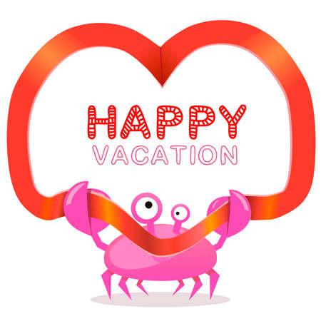 Funny crab with red heart ribbon and Happy vacation text.  Vector