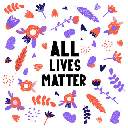 All lives matter text label with flowers.