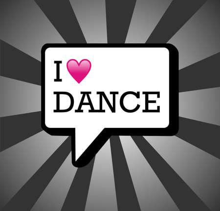 dance: Me encanta la danza en la comunicaci�n ilustraci�n de fondo de la burbuja. archivo de capas para la manipulaci�n f�cil y colorante de encargo.