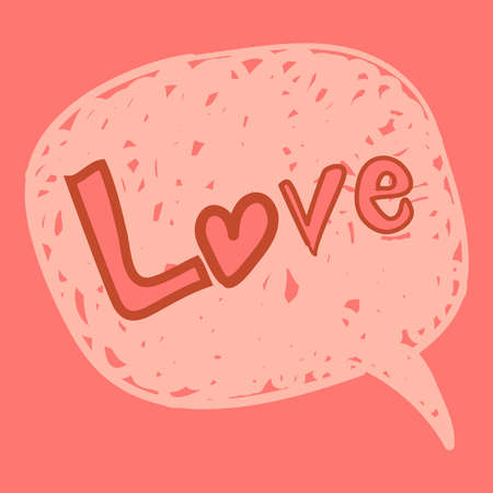 Valentines love message in hand-drawn speech bubble. illustration layered for easy manipulation and custom coloring. Vector