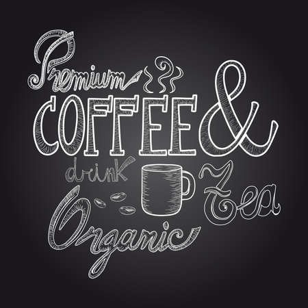 coffee shop: Vintage premium drink coffee sketch style chalkboard poster.