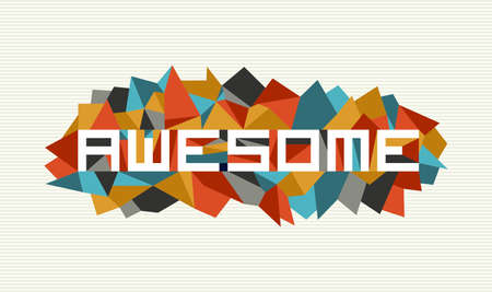 awesome: Unusual awesome flat text over vintage triangle composition background.
