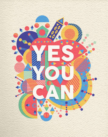 inspirational: Yes you can colorful typographical Poster. Inspirational motivation quote design background.  EPS10 vector file with transparency layers. Illustration