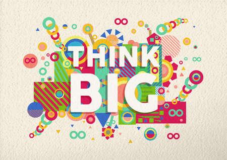 inspiracion: Piense en el cartel de la tipograf�a de gran colorido. Cita inspirada motivaci�n dise�o ilustraci�n de fondo. Archivo vectorial EPS10 con capas de transparencia.