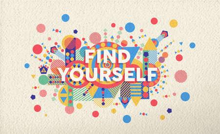 la vie: Trouvez-vous l'affiche typographique coloré. Inspirational motivation devis de conception de fond illustration. Fichier vectoriel EPS10 avec des couches de transparence.