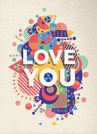 valentines: Love you colorful typography Poster. Inspirational motivation quote design. Ideal for valentines and birthday card. EPS10 vector file.