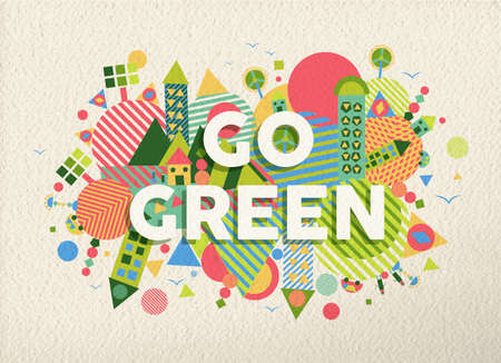 arty: Go green colorful typographical Poster. Ecology and environment motivation quote design. EPS10 vector file with transparency layers. Illustration