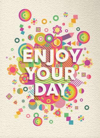 inspiracion: Disfruta de tu día colorido cartel tipográfico. Cotizaciones diseño motivación inspirada. Archivo vectorial EPS10 con capas de transparencia.