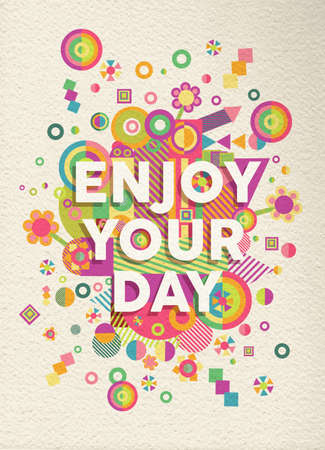 fun: Enjoy your day colorful typographical Poster. Inspirational motivation quote design.  EPS10 vector file with transparency layers. Illustration