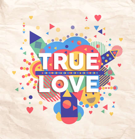 with true love: True love geometric color typography Poster. Fun inspiring hipster quote design . Ideal for valentines and birthday card.