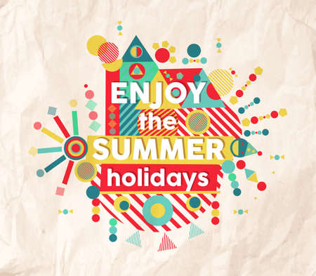summer vacation: Enjoy the summer holidays colorful typography Poster. Fun inspiring hipster quote ideal for travel and vacation design.