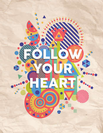 arty: Follow your heart  colorful typography Poster. Inspiring motivation quote design background ideal for greeting card. EPS10 vector file.