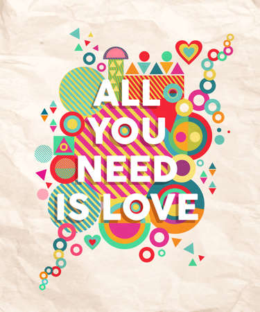 Alles was Sie brauchen ist Liebe bunte Typografie Poster. Inspirierende Motivation Zitatentwurf Hintergrund ideal für Valentinstag und Hochzeit Karte. EPS10-Vektor-Datei. Vektorgrafik