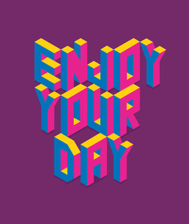 Isometric text Enjoy your day quote concept with paper sheet design background. Ideal for  create your own postcard brochure or marketing campaign.
