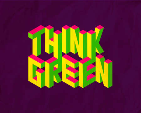 Isometric text Think Green quote idea with paper sheet design background illustration.  Illustration
