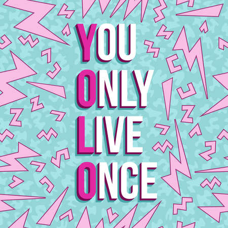 80's: Inspiration quote poster, yolo motivation text with colorful vintage 80s background.