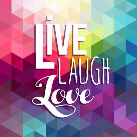 alegria: Vive, ríe y ama. Diseño del cartel cita motivación Felicidad, texto inspiración colorido fondo geométrico de baja poli.