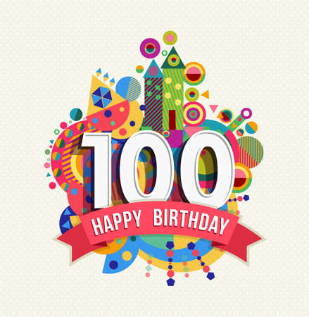 Happy Birthday one hundred 100 year, fun celebration greeting card with number, text label and colorful geometry design. EPS10 vector. Stock Illustratie