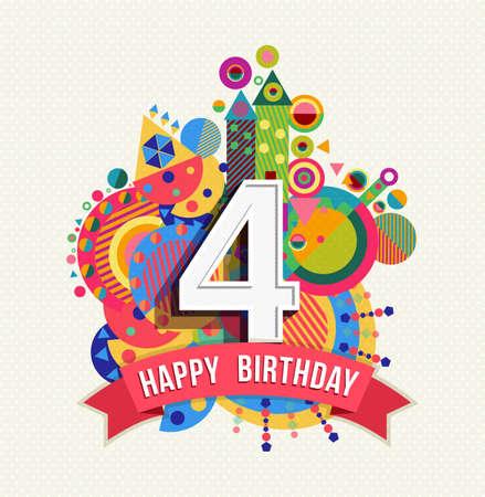 생일 축하 사 사년, 숫자, 텍스트 레이블 및 다채로운 기하학적 요소와 재미 디자인. 포스터 또는 인사말 카드에 적합합니다. EPS10 벡터. 일러스트