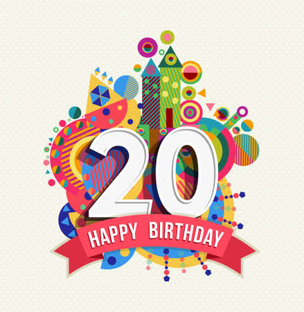 Happy Birthday twenty 20 year fun design with number, text label and colorful geometry element. Ideal for poster or greeting card. EPS10 vector. Vettoriali