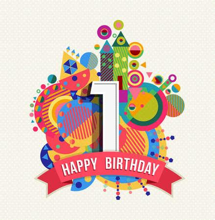 생일 축하 한 1 년, 숫자, 텍스트 레이블 및 다채로운 기하학적 요소와 재미 디자인. 포스터 또는 인사말 카드에 적합합니다. EPS10 벡터. 일러스트
