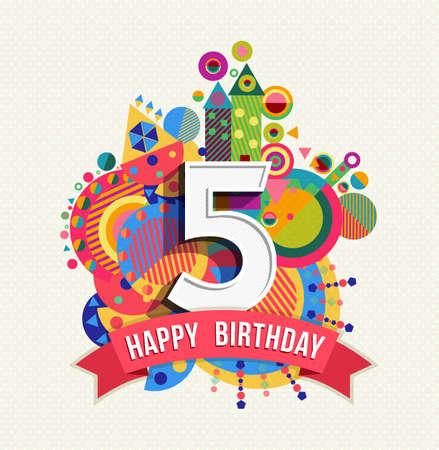 Gelukkige Verjaardag van vijf 5 jaar, pretontwerp met nummer, tekst label en kleurrijke geometrie element. Ideaal voor poster of wenskaart. EPS10 vector.