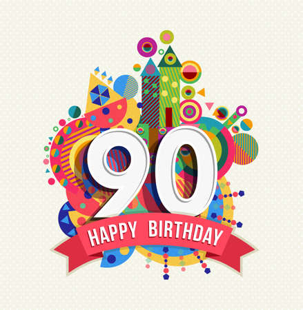 90th: Happy Birthday ninety 90 year, fun celebration greeting card with number, text label and colorful geometry design. EPS10 vector.