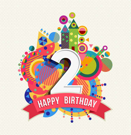 Happy Birthday two 2 year, fun design with number, text label and colorful geometry element. Ideal for poster or greeting card. EPS10 vector. Stock Illustratie