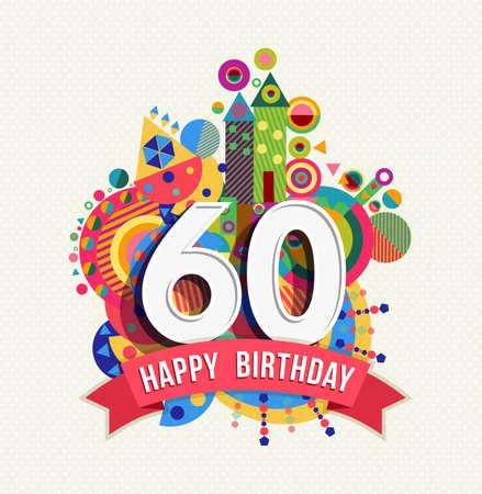 Gelukkige Verjaardag zestig 60 jaar, leuke viering wenskaart met nummer, tekst label en kleurrijk meetkunde ontwerp. EPS10 vector.