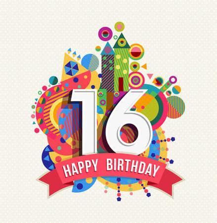 Alles Gute zum Geburtstag sechzehn 16 Jahre, Spaß Feier-Grußkarte mit Nummer, Beschriftung und bunte Geometrie Design. EPS10 Vektor.