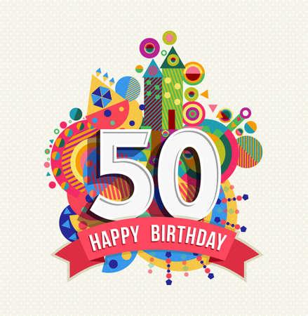Feliz cumpleaños cincuenta y 50 años de diseño de la diversión con el número, etiqueta de texto y colorido elemento de geometría. Ideal para el cartel o tarjeta de felicitación. Vector EPS10.