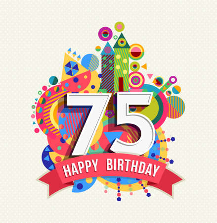 Happy Birthday seventy five 75 year, fun celebration greeting card with number, text label and colorful geometry design.