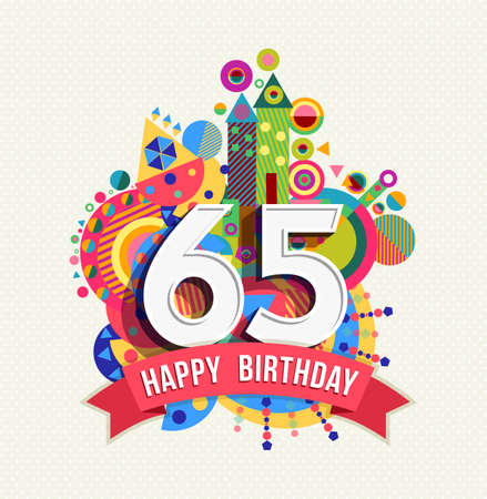 65th: Happy Birthday sixty five 65 year, fun celebration greeting card with number, text label and colorful geometry design. Illustration