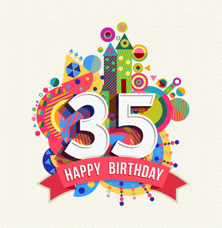 adult birthday party: Happy Birthday thirty five 35 year, fun celebration greeting card with number, text label and colorful geometry design.