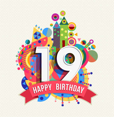 nineteen: Happy Birthday nineteen 19 year, fun celebration greeting card with number, text label and colorful geometry design.