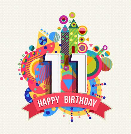 Alles Gute zum Geburtstag elf 11 Jahre, Spaß Feier-Grußkarte mit Nummer, Beschriftung und bunte Geometrie Design.