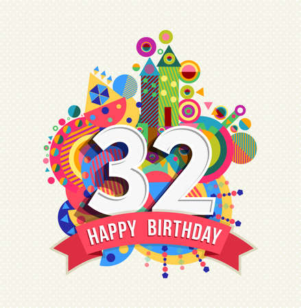 thirty: Happy Birthday thirty two 32 year