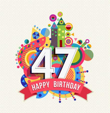 40: Happy Birthday forty seven 47 year