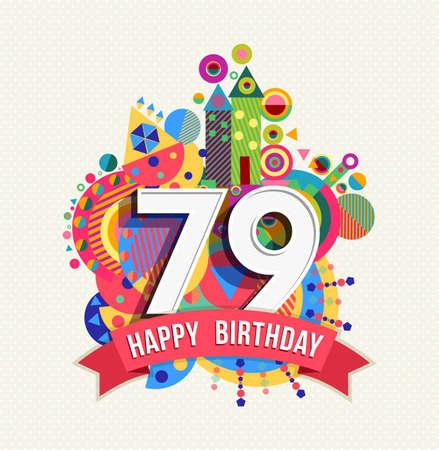 an anniversary: Happy Birthday seventy nine 79 year
