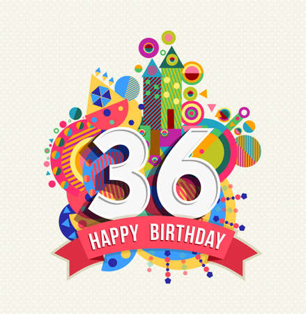 36 6: Happy Birthday thirty six 36 year, fun celebration anniversary greeting card with number Illustration