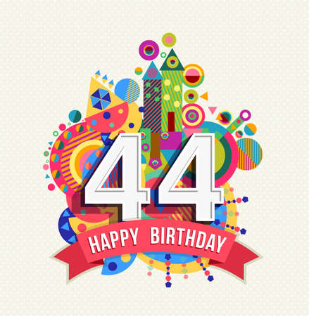 forty: Happy Birthday forty four 44 year