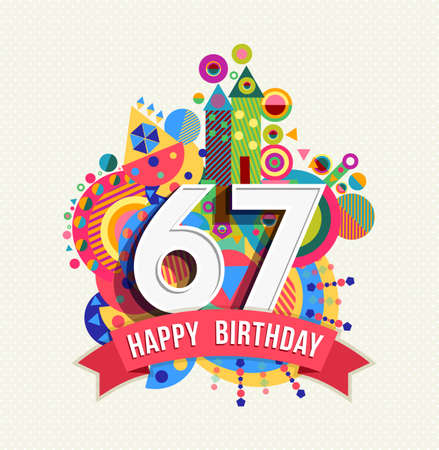 sixty: Happy Birthday sixty seven 67 year Illustration