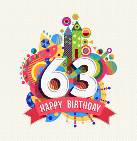 sixty: Happy Birthday sixty three 63 year.