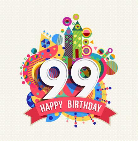 ninety: Happy Birthday ninety nine 99 year