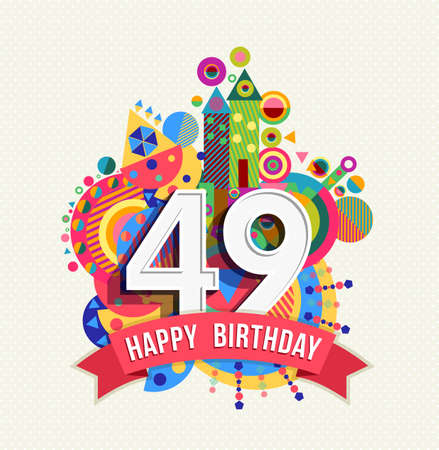 forty: Happy Birthday forty nine 49 year