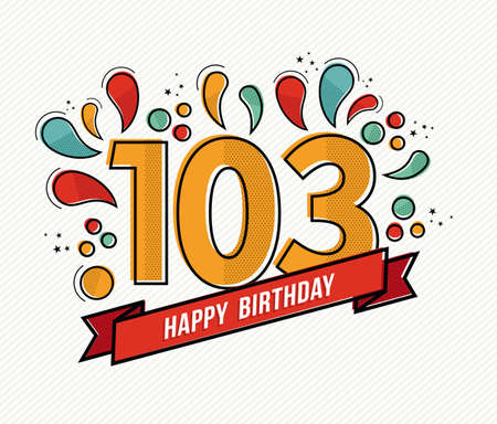third age: Happy birthday number 103, greeting card for hundred three year in modern flat line art with colorful geometric shapes. Anniversary party invitation, congratulations or celebration design. EPS10 vector.