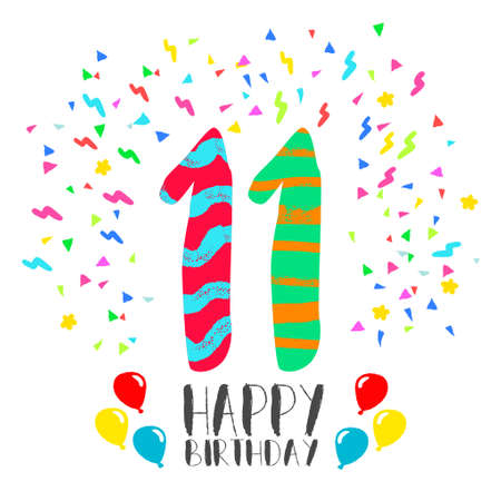 Happy birthday number 11, greeting card for eleven year in fun art style with party confetti. Anniversary invitation, congratulations or celebration design. Illustration