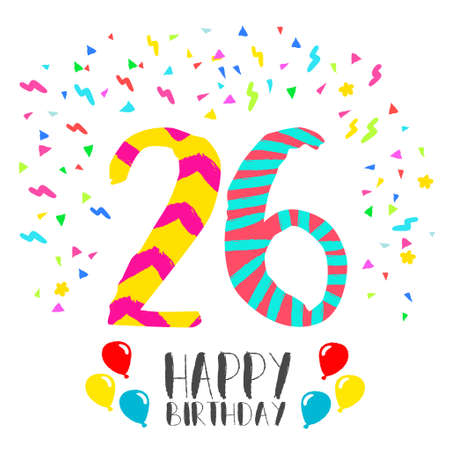Happy birthday number 26, greeting card for twenty six year in fun art style with party confetti. Anniversary invitation, congratulations or celebration design.