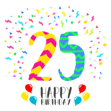 Happy birthday number 25, greeting card for twenty five year in fun art style with party confetti. Anniversary invitation, congratulations or celebration design.