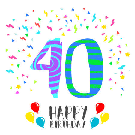 40: Happy birthday number 40, greeting card for forty year in fun art style with party confetti. Anniversary invitation, congratulations or celebration design.